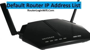 Default Router IP Address List 192.168.1.1