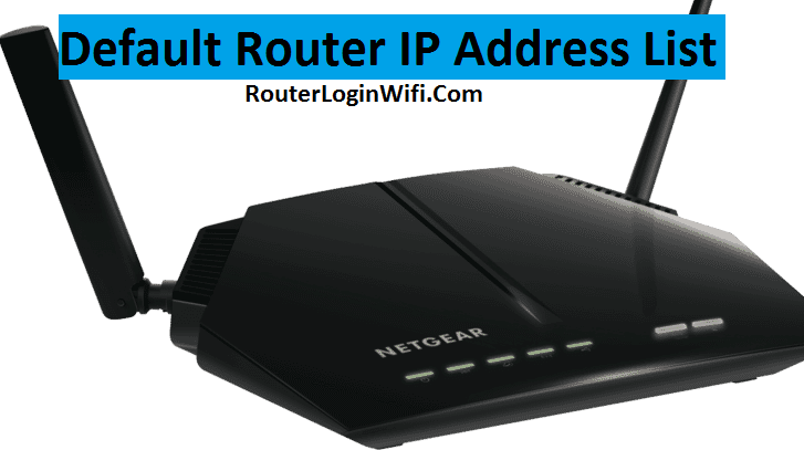 Default Router IP Address List 192.168.1.1