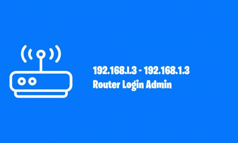 192.168.1.3 and 192.168.l.3 Router Login Admin