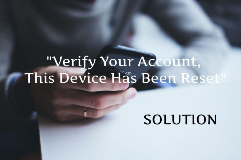 "Google ""Verify Your Account, This Device Has Been Reset"" Solution"